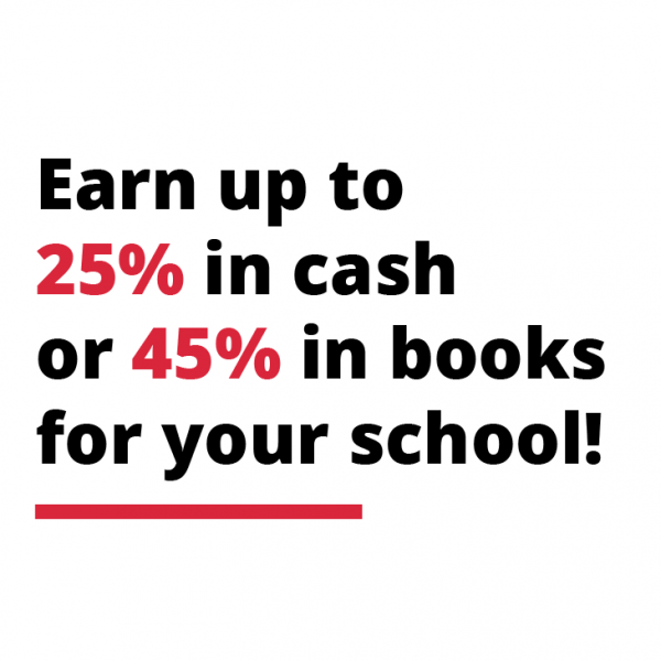 Earn up to 25% in cash or 45% in books for your school